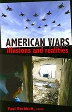American Wars:  Illusions and Realities