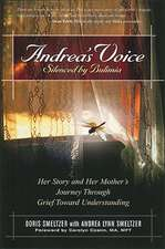 Andrea's Voice:  Her Story and Her Mother's Journey Through Grief Toward Understanding