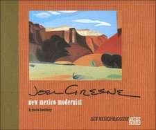Joel Greene:  New Mexico Modernist