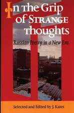 In the Grip of Strange Thoughts:  Russian Poetry in a New Era