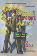 Rules for Corporate Warriors: How to Fight and Survive Attack Group Shakedowns