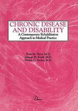 Chronic Disease and Disability:  A Contemporary Rehabilitation Approach to the Practice of Medicine