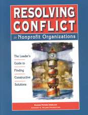 Resolving Conflict in Nonprofit Organizations: The Leaders Guide to Constructive Solutions