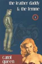 The Leather Daddy and the Femme:  An Erotic Novel in Several Scenes and a Few Conversations