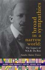 Broad Sympathies in a Narrow World: The Legacy of W.E.B. Du Bois