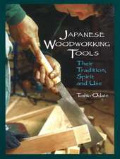 Japanese Woodworking Tools: Their Tradition, Spirit & Use