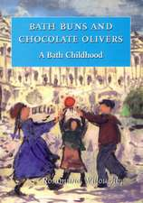 Willoughby, R: Bath Buns and Chocolate Olivers