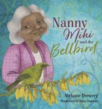 Drewery, M: Nanny Mihi and the Bellbird