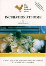 Incubation at Home