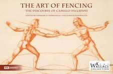 The Art of Fencing: The Forgotten Discourse of Camillo Palladini
