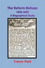 The Reform Bishops 1828-1840 a Biographical Study