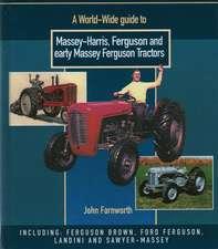 A World Wide Guide to Massey Harris, Ferguson and Early Massey Ferguson Tractors