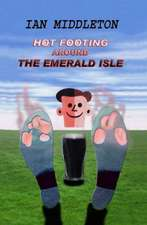 Hot Footing Around the Emerald Isle:  Last of the Shoddy Town Tales