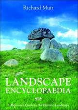 Landscape Encyclopaedia:  A Reference to the Historic Landscape