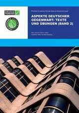 Aspekte Deutscher Gegenwart Band 2 Practice Book: Texte und Übungen
