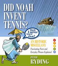 Well I Never Knew That! Did Noah Invent Tennis?
