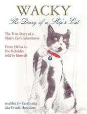 Haselden, U: Wacky: The Diary of a Ship's Cat