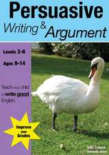 Learning Persuasive Writing And Argument (9-14 years)