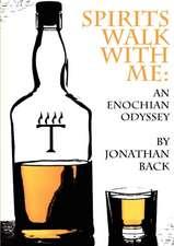 Spirits Walk with Me:  An Enochian Odyssey