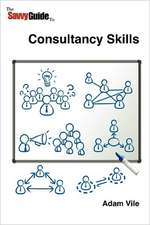 The Savvy Guide to Consulting and Consultancy Skills