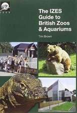 The IZES Guide to British Zoos & Aquariums