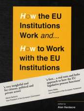 How the EU Institutions Work - & How to Work with the EU Institutions