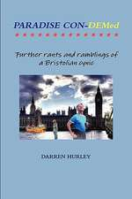 Paradise Con-Demed.....Further Rants and Ramblings of a Bristolian Cynic