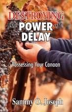 Destroying the Power of Delay