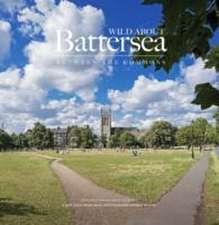 Wilson, A: Wild About Battersea