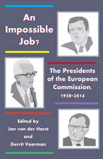 An Impossible Job?: The Presidents of the European Commission, 1958-2014