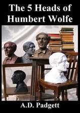 The 5 Heads of Humbert Wolfe