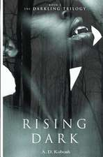Rising Dark