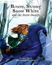 Brave Strong Snow White and the Seven Dwarfs