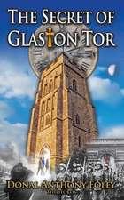 The Secret of Glaston Tor