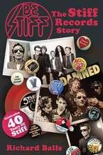 Be Stiff: The Stiff Records Story