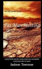 Fat Man Hunting