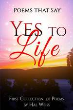 Poems That Say Yes to Life