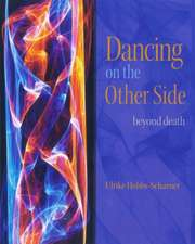 Dancing on the Other Side: Beyond Death