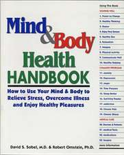 Mind & Body Health Handbook:  How to Use Your Mind & Body to Relieve Stress, Overcome Illness, and Enjoy Healthy Pleasures