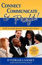 Connect, Communicate, and Profit