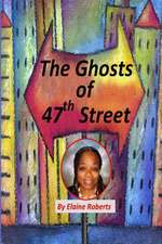 The Ghosts of 47th Street