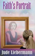Faith's Portrait:  Grady's Return