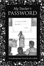 My Teacher's Password:  Emotional, Spiritual, Physical, and Sexual Recovery from Rape