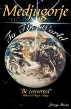 Medjugorje to the World - Be Converted