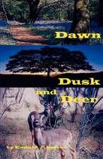 Dawn, Dusk and Deer
