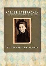 Childhood, a Young Girl's Experiences During World War II