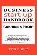 Business Start-Up Handbook:  Guidelines & Pitfalls