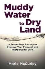 Muddy Water to Dry Land