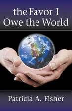 The Favor I Owe the World