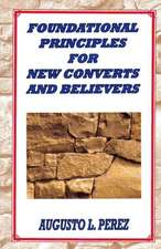 Foundational Principles for New Converts and Believers